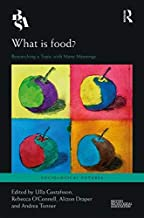 What is Food?: Researching a Topic with Many Meanings (Sociological Futures) (English Edition)