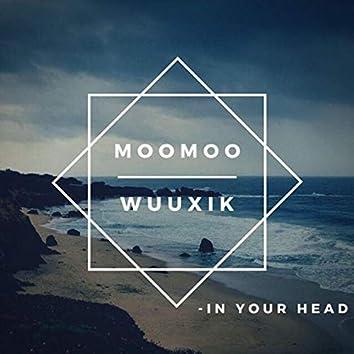 In Your Head (feat. Wuuxik)