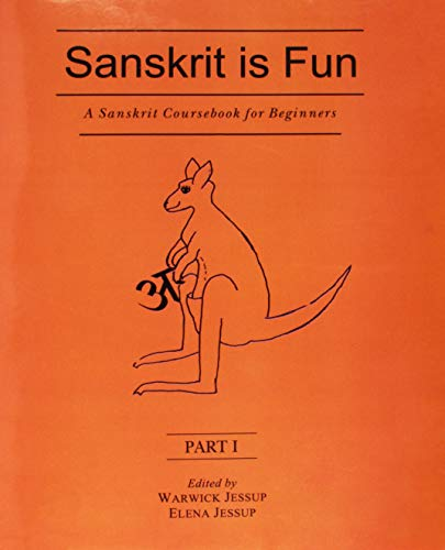 A Sanskrit Coursebook for Beginners: Pt. III: Sanskrit is Fun