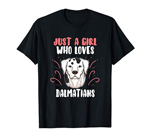 Just A Girl Who Loves Dalmatians Disfraz De Cachorro Perro Camiseta