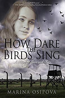 How Dare The Birds Sing (Book One in the Love and Fate Series 1) by [Marina Osipova]
