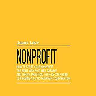 Nonprofit: How to Start Your Nonprofit the Right Way So It Will Survive and Thrive audiobook cover art