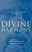 Divine Harmony: The Life and Teachings of Pythagoras