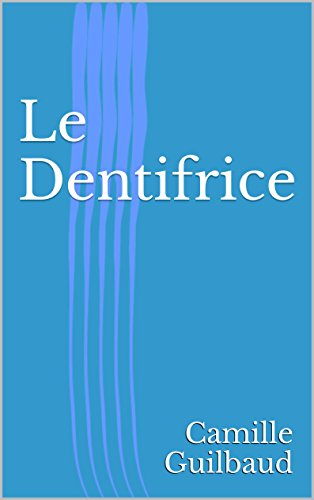 Le Dentifrice (French Edition)
