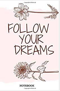 Follow Your Dreams Notebook Gift Motivation and Inspiration dreamers, dreams come true/ dreams dictionary / dreams meanin...