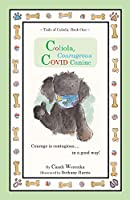 Coliola, Courageous COVID Canine