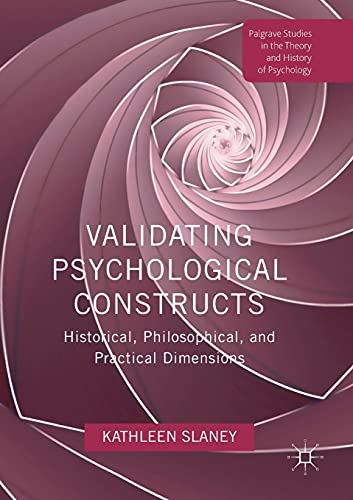Validating Psychological Constructs: Historical, Philosophical, and Practical Dimensions (Palgrave S