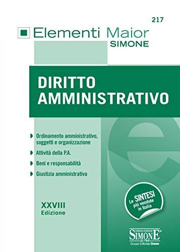 Elementi Maior di Diritto Amministrativo: • Ordinamento amministrativo, soggetti e organizzazione • Attività della P.A. • Beni e responsabilità • Giustizia amministrativa