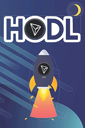 HODL Tron Notebook: CryptoCurrencies Journal, Notebook, Diary, Note / 120 Pages ( 6 x 9 in.)