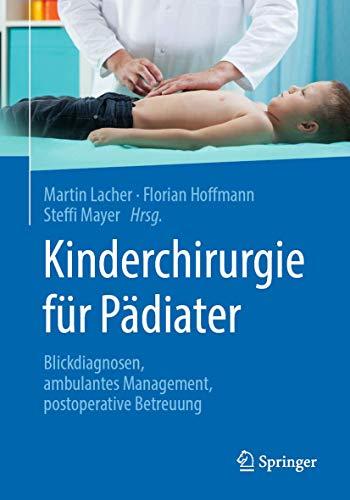 Kinderchirurgie für Pädiater: Blickdiagnosen, ambulantes Management, postoperative Betreuung