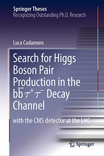 Search for Higgs Boson Pair Production in the bb̅ τ+ τ- Decay Channel: with the CMS detector at the LHC (Springer Theses) (English Edition)