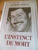 L'Instinct de mort de MESRINE Jacques