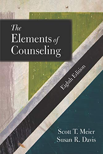 Compare Textbook Prices for The Elements of Counseling, Eighth Edition 8 Edition ISBN 9781478638506 by Scott T. Meier,Susan R. Davis