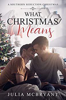 What Christmas Means: Wills and Crispin (Savannah BFFs Book 2) by [Julia McBryant]