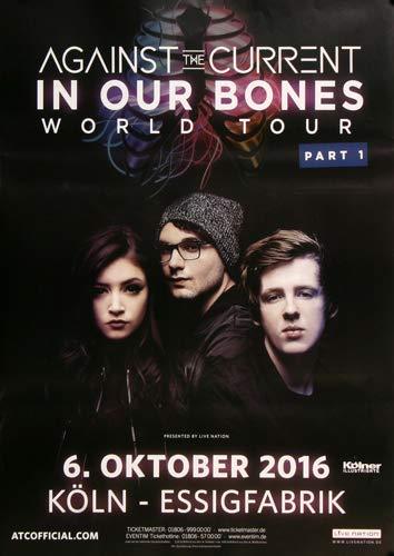 Against The Current - In Our Bones, Köln 2016 » Konzertplakat/Premium Poster | Live Konzert Veranstaltung | DIN A1 «
