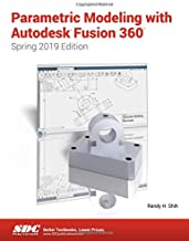 Parametric Modeling with Autodesk Fusion 360 (Spring 2019 Edition)