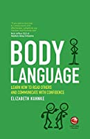 Body Language: Learn how to read others and communicate with confidence