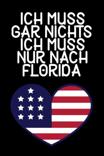 Ich muss gar nichts - Ich muss nur nach Florida: Florida Kalender & Planer 2022 / USA Liebhaber /...