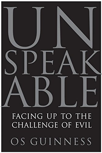 Image of Unspeakable: Facing Up to the Challenge of Evil
