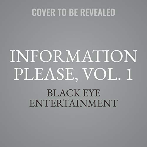 Information Please, Vol. 1 audiobook cover art