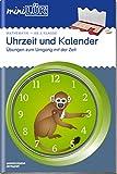 miniLÜK Mathematik-AB 2.Klasse:Uhrzeit und Kalender: Übungen zum Umgang mit der Zeit