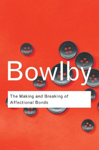 The Making and Breaking of Affectional Bonds (Routledge Classics) (English Edition)