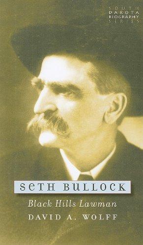 Seth Bullock: Black Hills Lawman (South Dakota Biography Series)