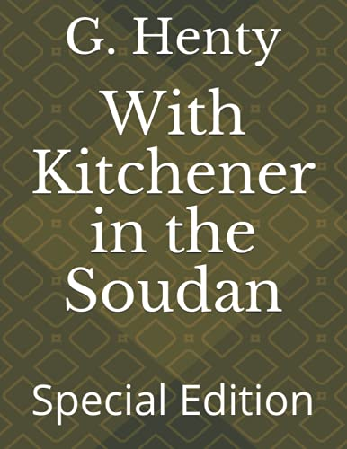 With Kitchener in the Soudan: Special Edition