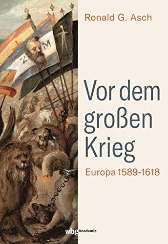 Vor dem großen Krieg: Europa 1589-1620