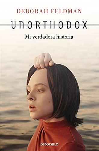 Unorthodox: Mi verdadera historia