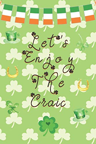 Let's Enjoy The Craic: St Patrick's Day Gifts: Personalised Notebook   Novelty Lined Paper Paperback Journal Gift for Writing, Sketching or Drawing
