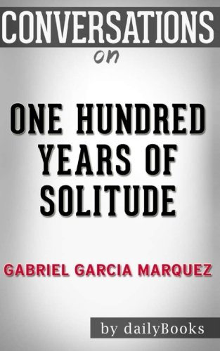 Conversations on One Hundred Years of Solitude: A Novel By Gabriel Garcia Márquez