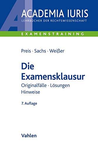 Die Examensklausur: Originalfälle, Lösungen, Hinweise