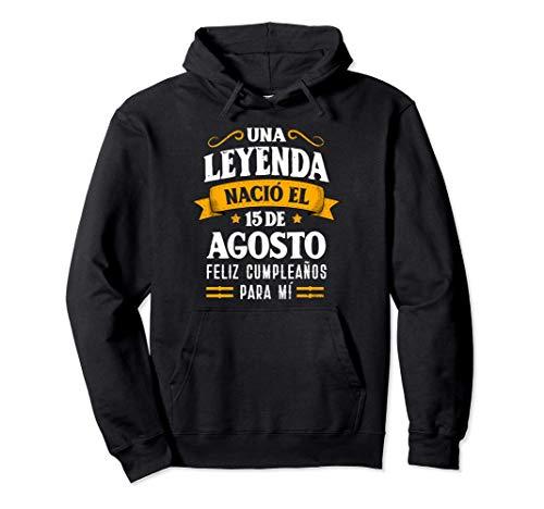 Leyenda Nació 15 Agosto Cumpleaños 15th August birthday Sudadera con Capucha