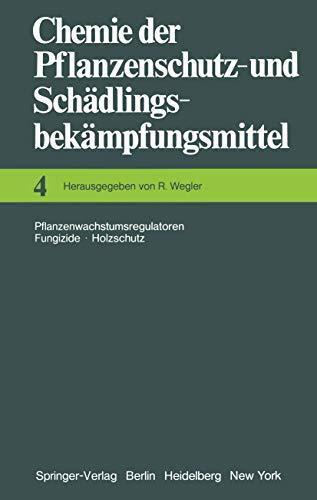 Chemie der Pflanzenschutz- und Schädlingsbekämpfungsmittel: Pflanzenwachstumsregulatoren · Fungizide Holzschutz