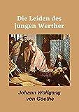 Die Leiden des jungen Werther(Annotated) (German Edition)...