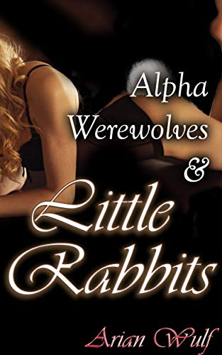 Alpha Werewolves & Little Rabbits (English Edition)