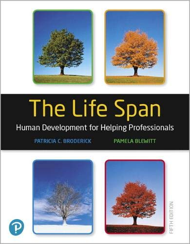 Compare Textbook Prices for The Life Span: Human Development for Helping Professionals 5 Edition ISBN 9780135227763 by Broderick, Patricia C.,Blewitt, Pamela