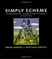 Simply Scheme: Introducing Computer Science (The MIT Press)