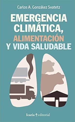 Emergencia climatica, alimentación y vida saludable: 98 (fuera de coleccion)