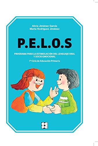 P.E.L.O.S. Programa Para La Estimulación Del Lenguaje Oral Y Socio-Emocional. Primer Ciclo...