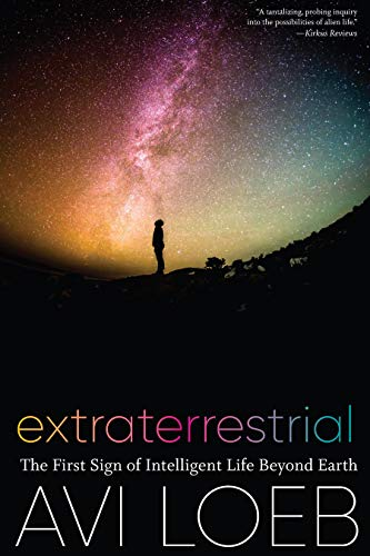 Extraterrestrial: The First Sign of Intelligent Life Beyond Earth (English Edition)