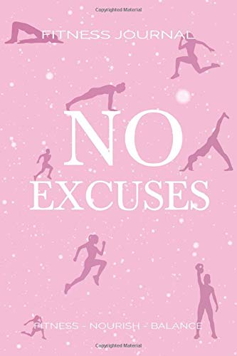 FITNESS JOURNAL Lined Notebook / Journal Gift, Cute Design, Notebook For Cute Design, Coworker Notebook: NO EXCUSES