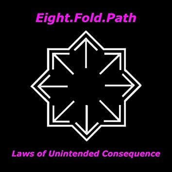 Laws of Unintended Consequence