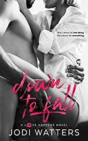 Down to Fall (A Love Happens Novel)