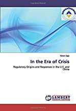 In the Era of Crisis: Regulatory Origins and Responses in the U.S. and China