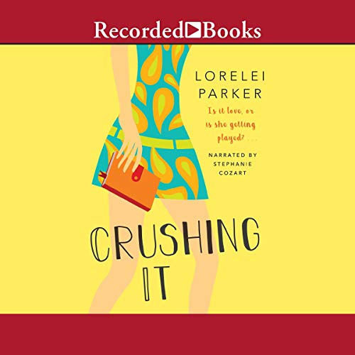 Crushing It Audiobook By Lorelei Parker cover art