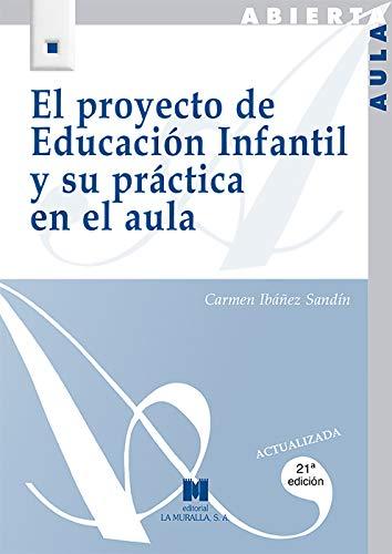 El proyecto de Educación Infantil y su práctica en el aula (Aula Abierta)