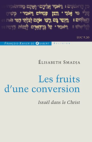 Les fruits d'une conversion: Israël dans le christ