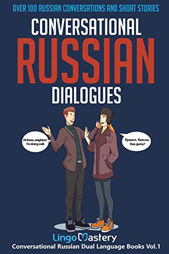 Conversational Russian Dialogues: Over 100 Russian Conversations and Short Stories (Conversational Russian Dual Language Books, Band 1)